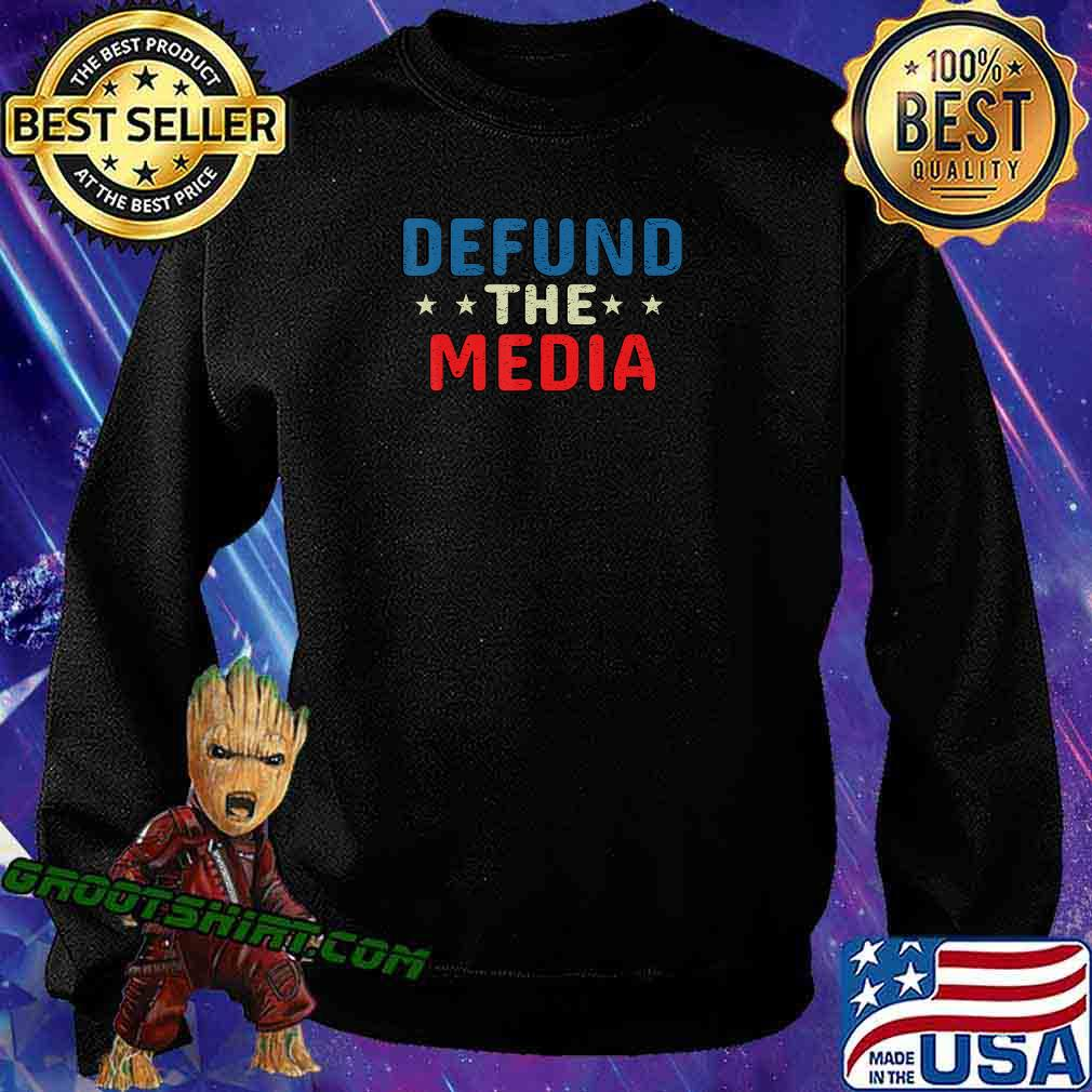 defund the media tshirt Presidential Election 86453112 USA T-Shirt Sweatshirt