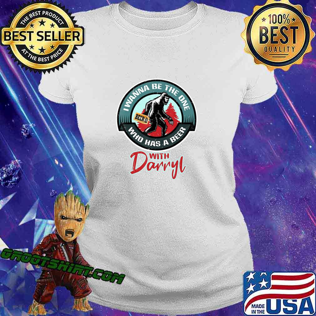 Funny Bigfoot - Wanna Have a Beer With Darryl T-Shirt Ladiestee
