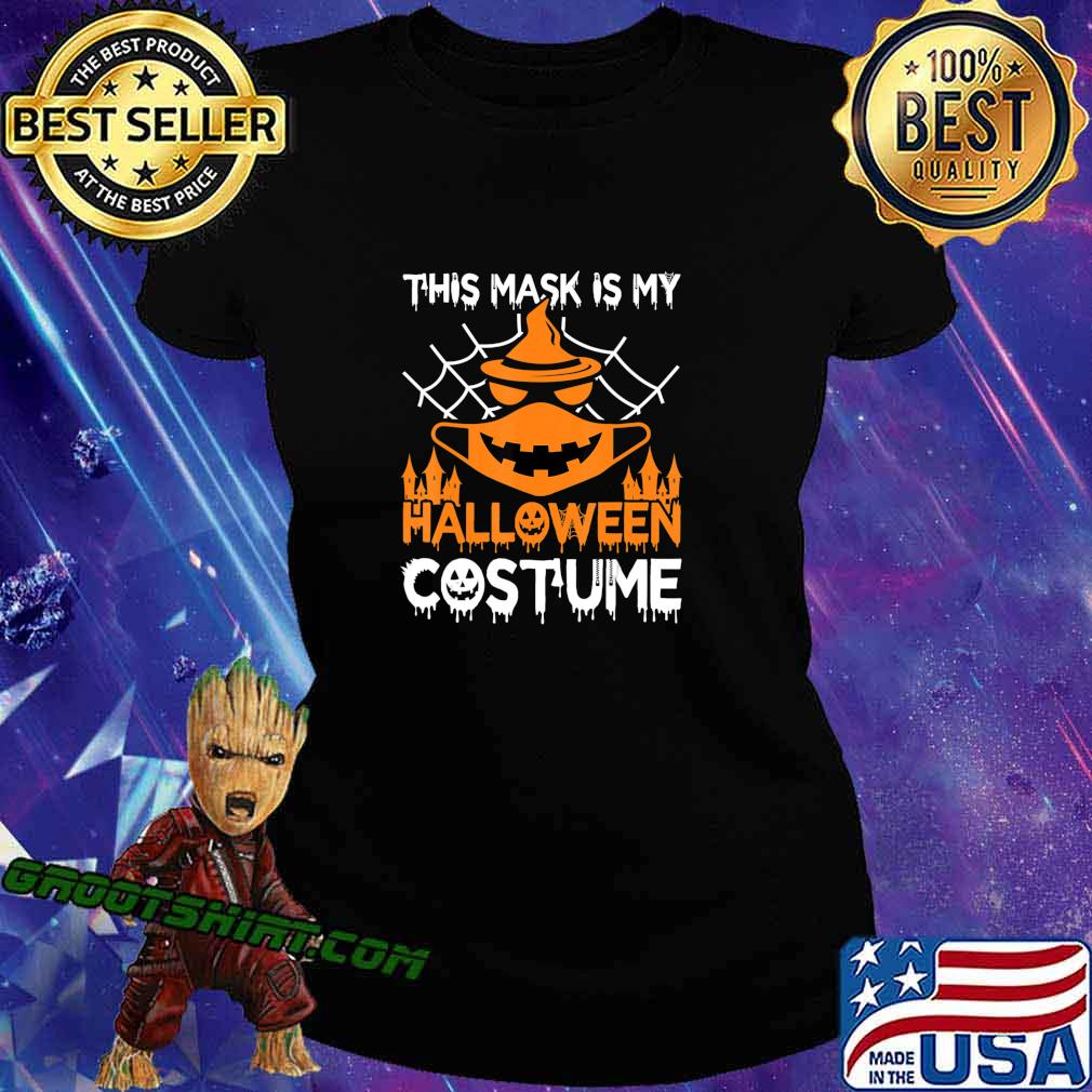 Funny Halloween Witch Jack O Lantern wearing a mask 2020 T-Shirt Ladiestee