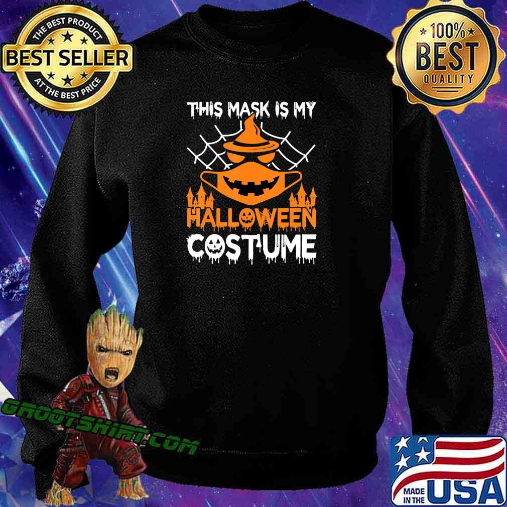 Funny Halloween Witch Jack O Lantern wearing a mask 2020 T-Shirt Sweatshirt