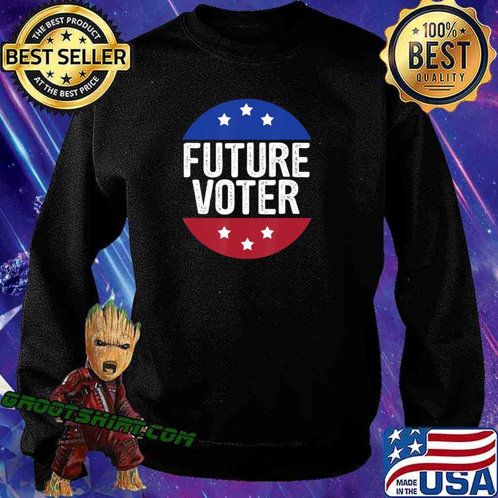 Future Voter Shirt kids vote Political T-Shirt Kids & Teens T-Shirt Sweatshirt