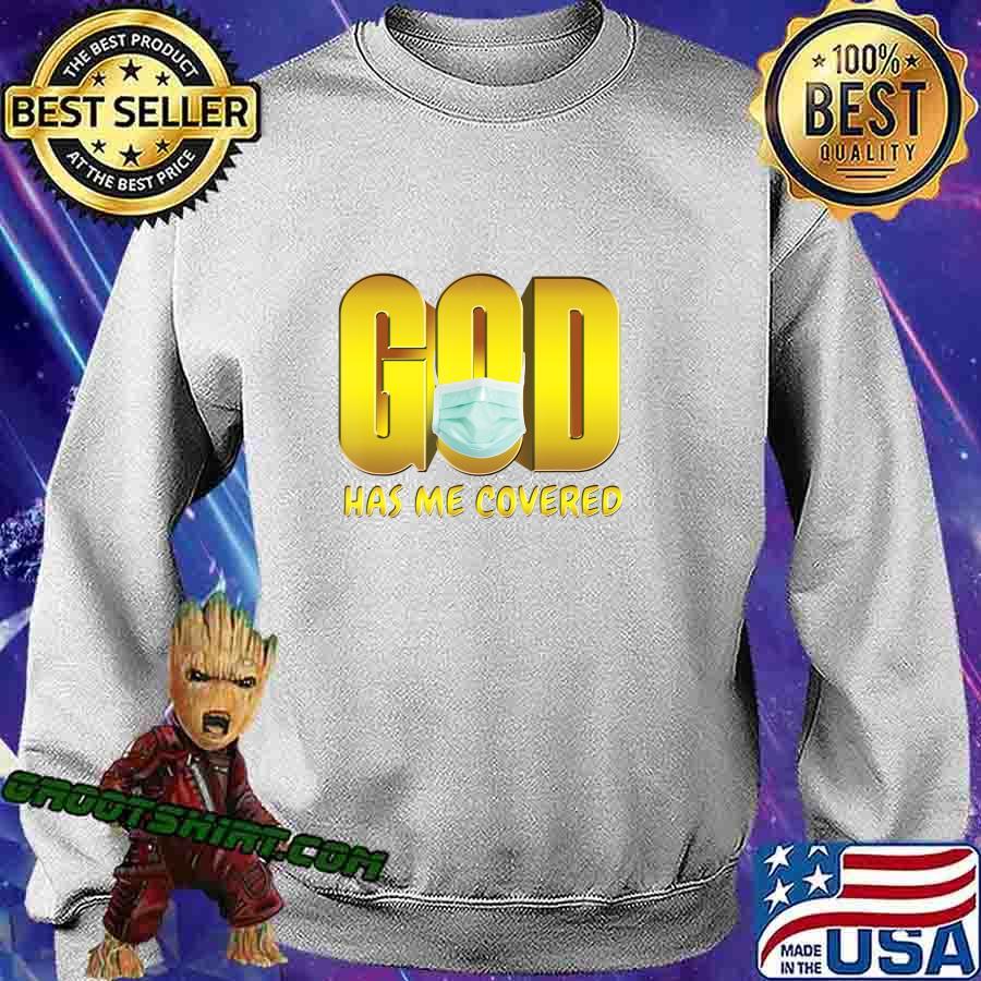 God Has Me Covered Mask Faith T-Shirt Sweatshirt