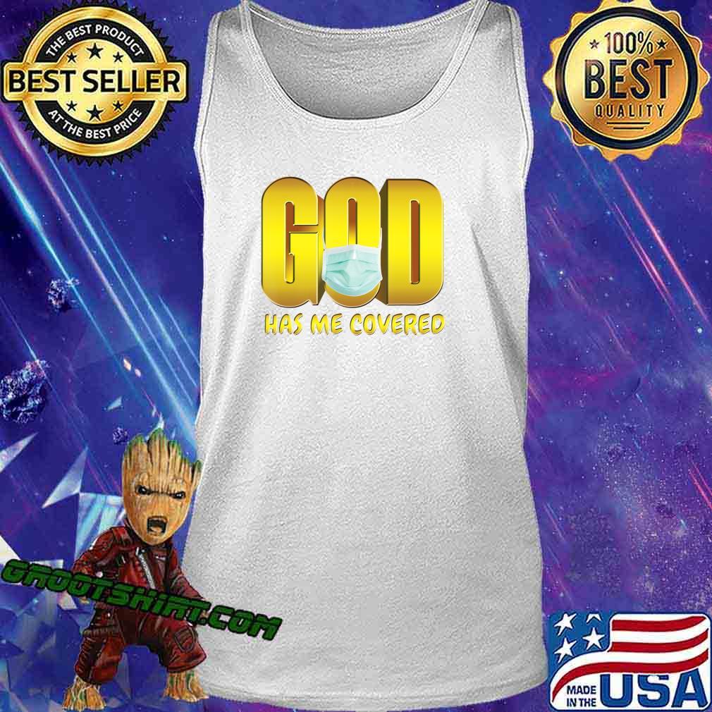 God Has Me Covered Mask Faith T-Shirt Tank Top