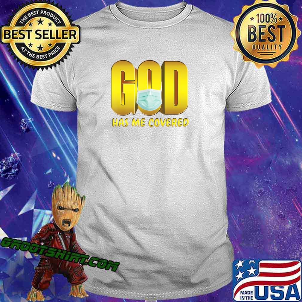 God Has Me Covered Mask Faith T-Shirt