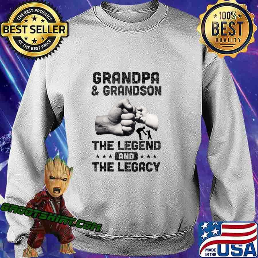 Grandpa And Grandson The Legend and The Legacy T-Shirt Sweatshirt