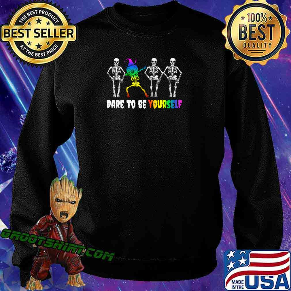 Halloween LGBT Pride Costume - Dare To Be Yourself Gay Quote T-Shirt Sweatshirt