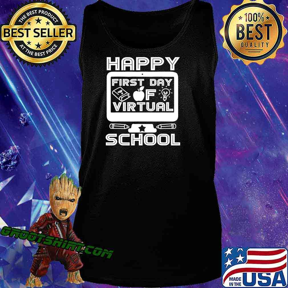 Happy First Day Virtual Back To School 2020 Gifts Boys Girls T-Shirt Tank Top