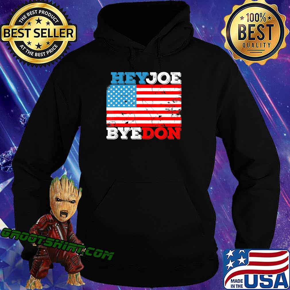 HeyJoe ByeDon 2020 Flag - Bye Don Hey Joe Biden Support Sign T-Shirt Hoodie