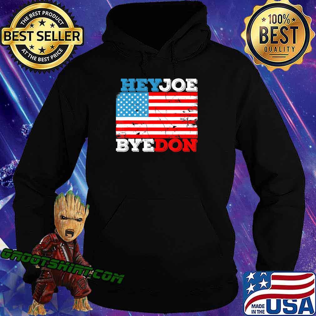 HeyJoe ByeDon 2020 Flag - Bye Don Hey Joe Biden Support Sign T-Shirt Hoodie