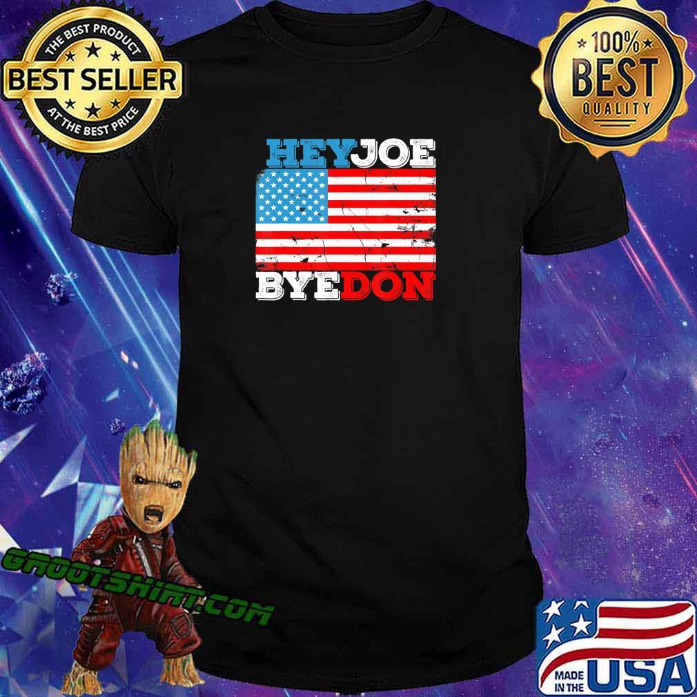 HeyJoe ByeDon 2020 Flag - Bye Don Hey Joe Biden Support Sign T-Shirt