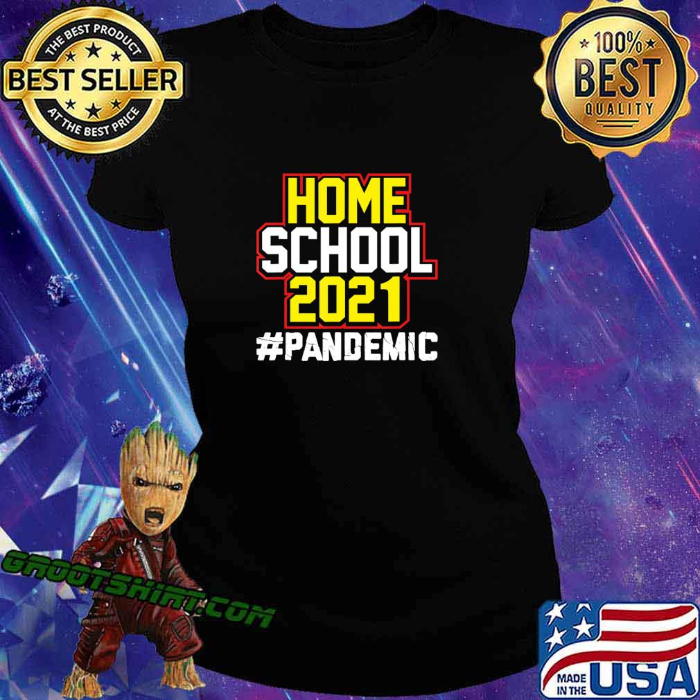 Home School 2021 Pandemic Home Schooling Back to School T-Shirt Ladiestee