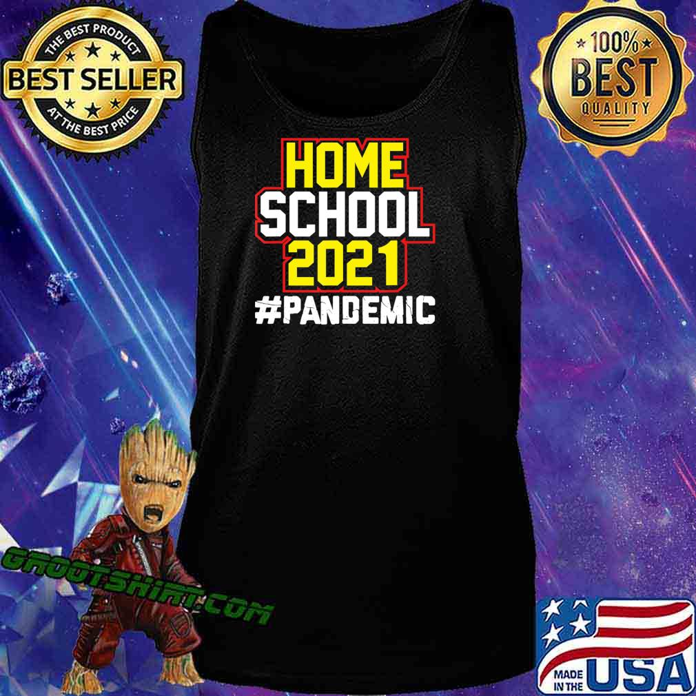 Home School 2021 Pandemic Home Schooling Back to School T-Shirt Tank Top