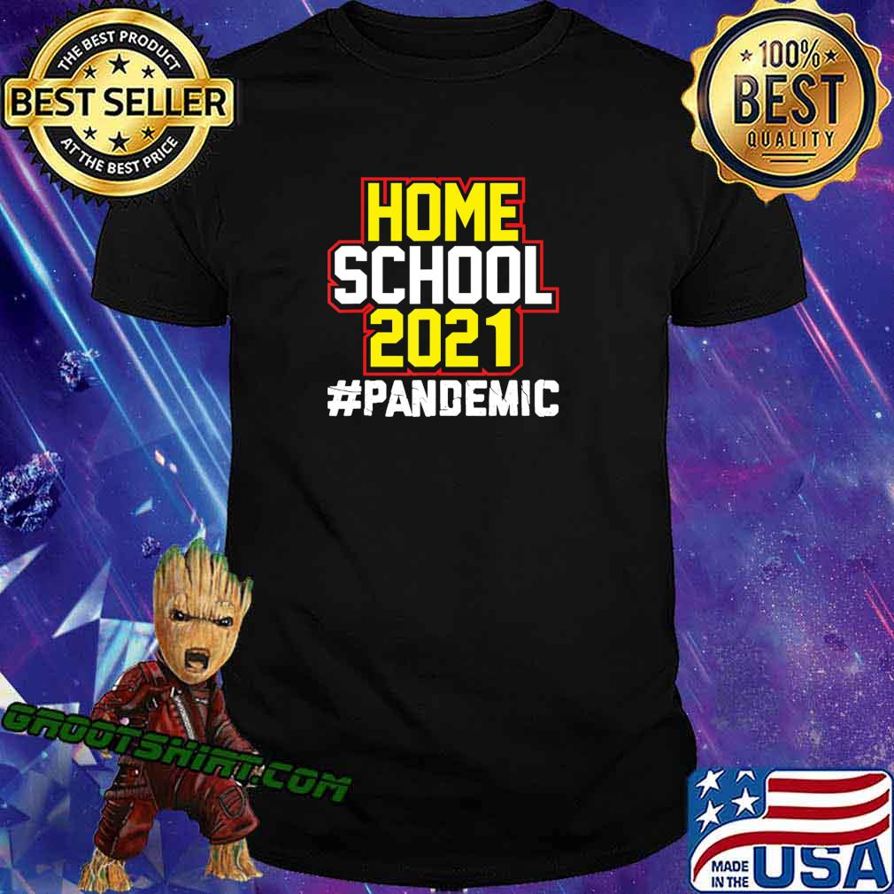 Home School 2021 Pandemic Home Schooling Back to School T-Shirt