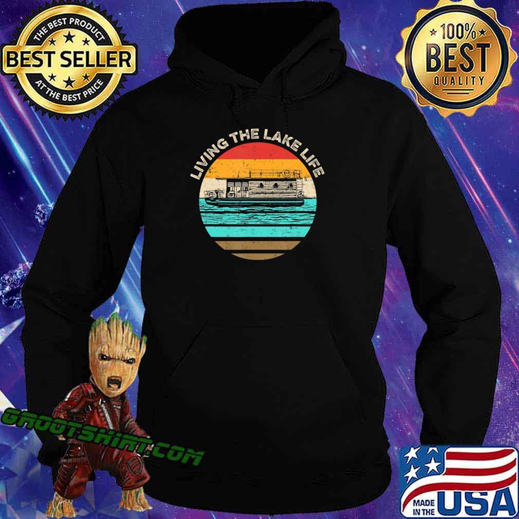 Houseboat Living Lake Life T-Shirt Hoodie