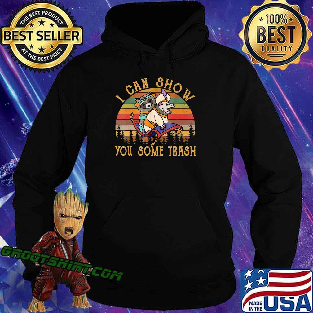 I Can Show You Some Trash Racoon Possum Vintage T-Shirt T-Shirt Hoodie