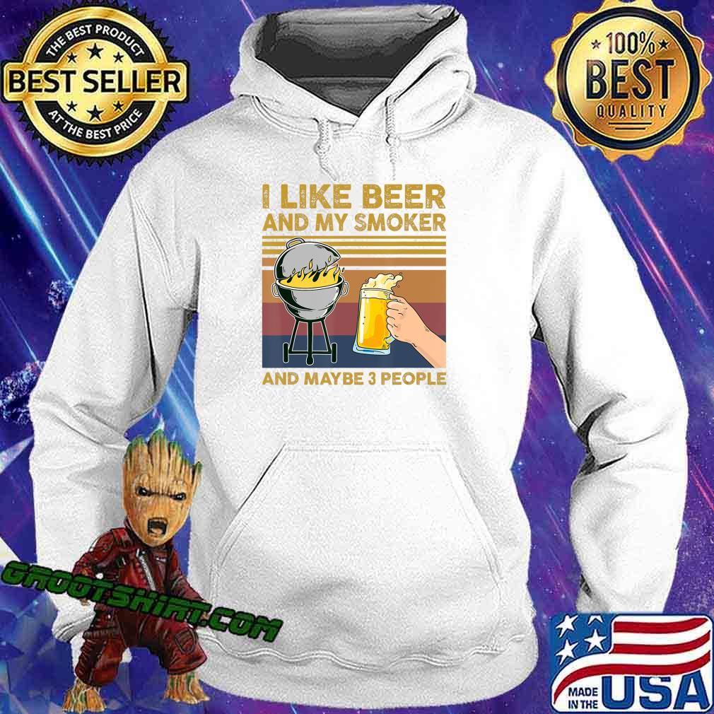 I Like Beer and My Smoker and Maybe 3 People BBQ Barbecue T-Shirt Hoodie