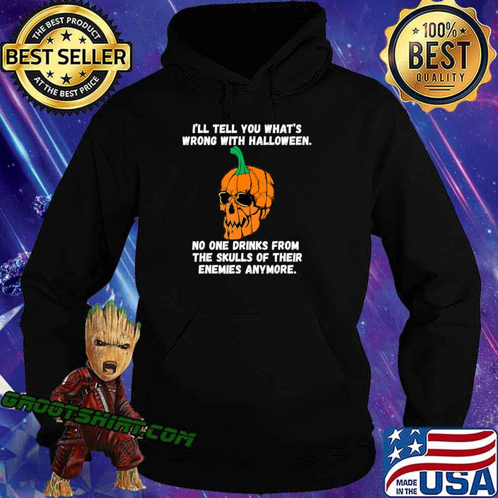 I'll Tell You What's Wrong With Society Funny Halloween T-Shirt Hoodie
