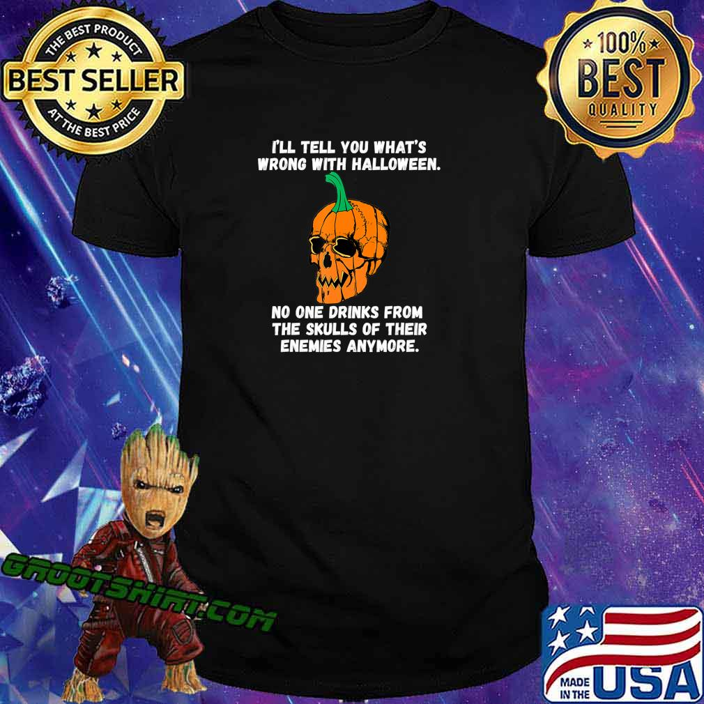 I'll Tell You What's Wrong With Society Funny Halloween T-Shirt