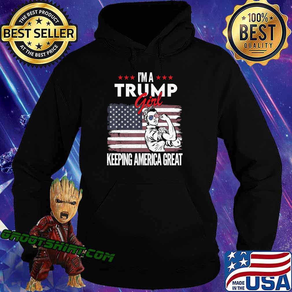 I'm A Trump Girl Keeping America Great 2020 American Flag T-Shirt Hoodie