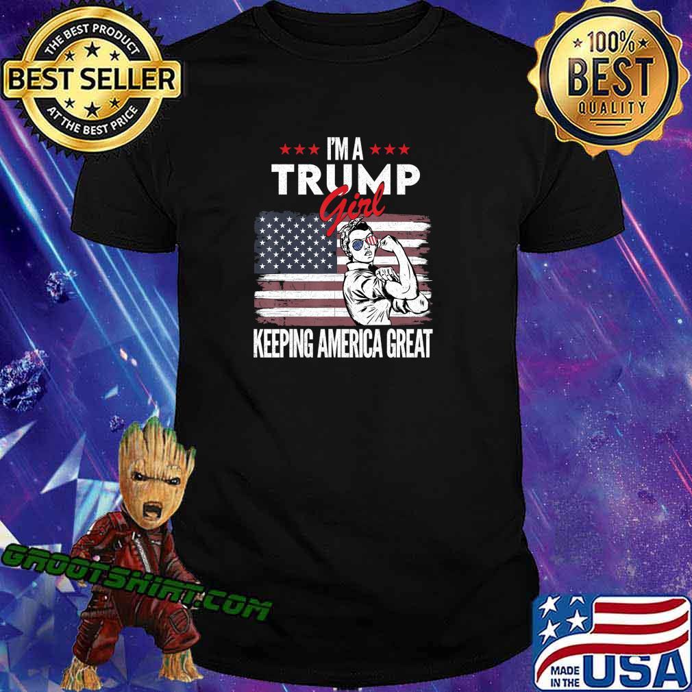 I'm A Trump Girl Keeping America Great 2020 American Flag T-Shirt