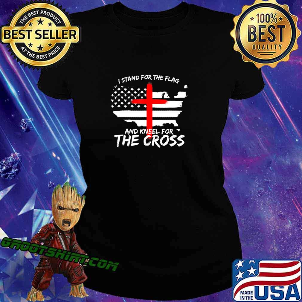 I Stand for the Flag and Kneel for the Cross Patriot T-Shirt Ladiestee