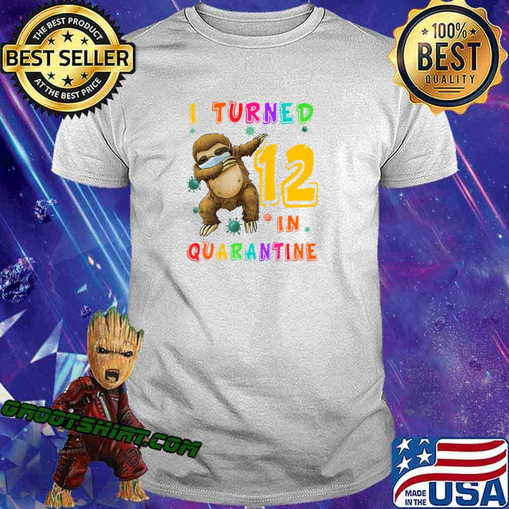 I Turned 12 In Quarantine Dabbing Sloth 12th Birthday Gift T-Shirt