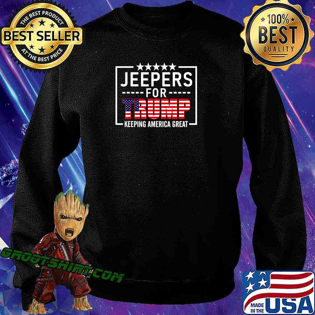 Jeepers For Trump Conservative Gifts Trump 2020 Rally-Ride T-Shirt Sweatshirt