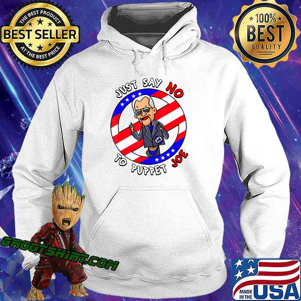 Just Say No To Puppet Joe Funny T-Shirt Hoodie