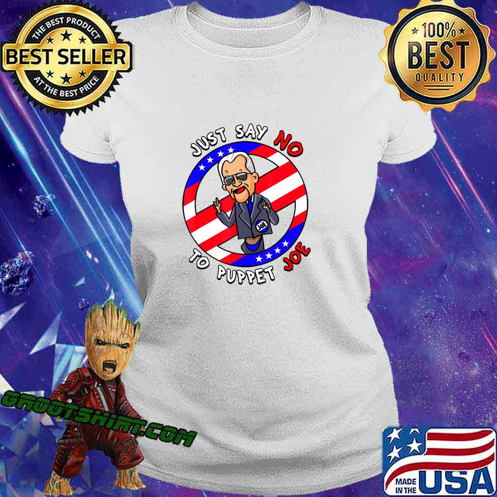 Just Say No To Puppet Joe Funny T-Shirt Ladiestee