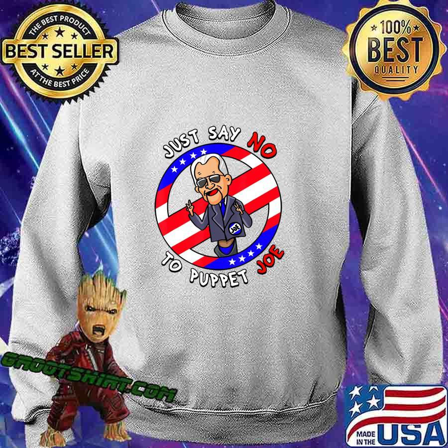 Just Say No To Puppet Joe Funny T-Shirt Sweatshirt