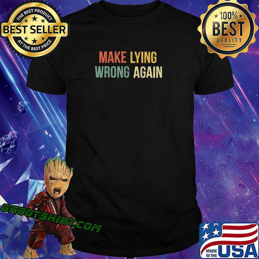 Make Lying Wrong Again Shirt Anti Trump T-Shirt