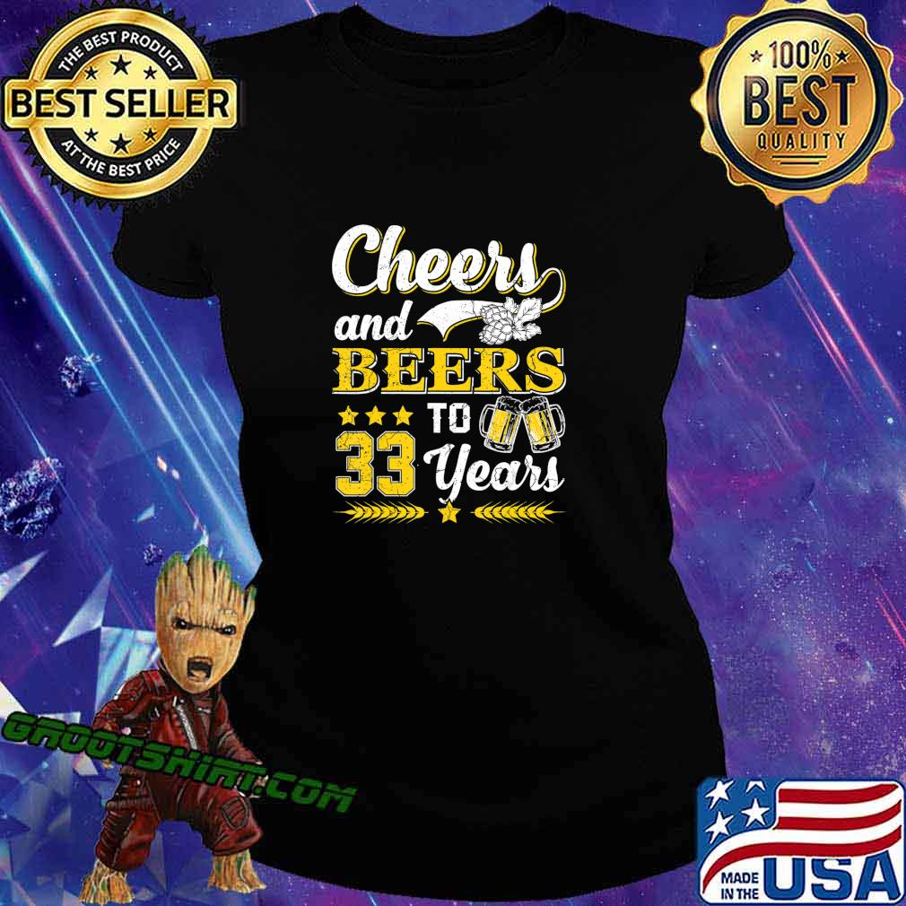 Mens Cheers And Beers To 33 Years Shirt Birthday Gift Old T-Shirt Ladiestee