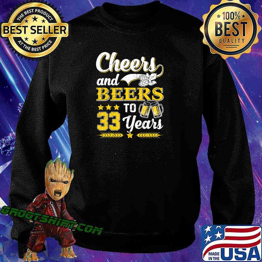 Mens Cheers And Beers To 33 Years Shirt Birthday Gift Old T-Shirt Sweatshirt