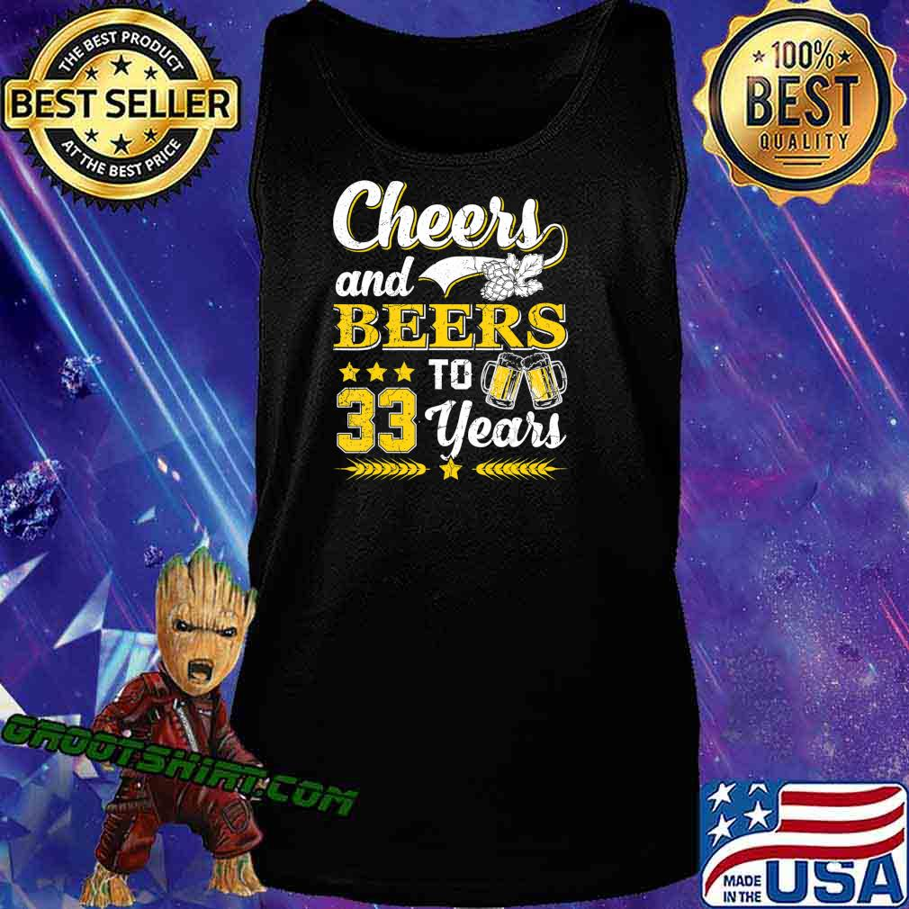 Mens Cheers And Beers To 33 Years Shirt Birthday Gift Old T-Shirt Tank Top