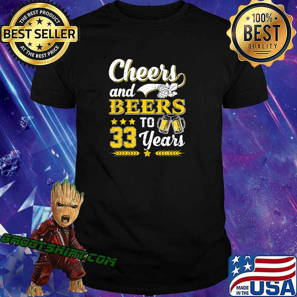 Mens Cheers And Beers To 33 Years Shirt Birthday Gift Old T-Shirt