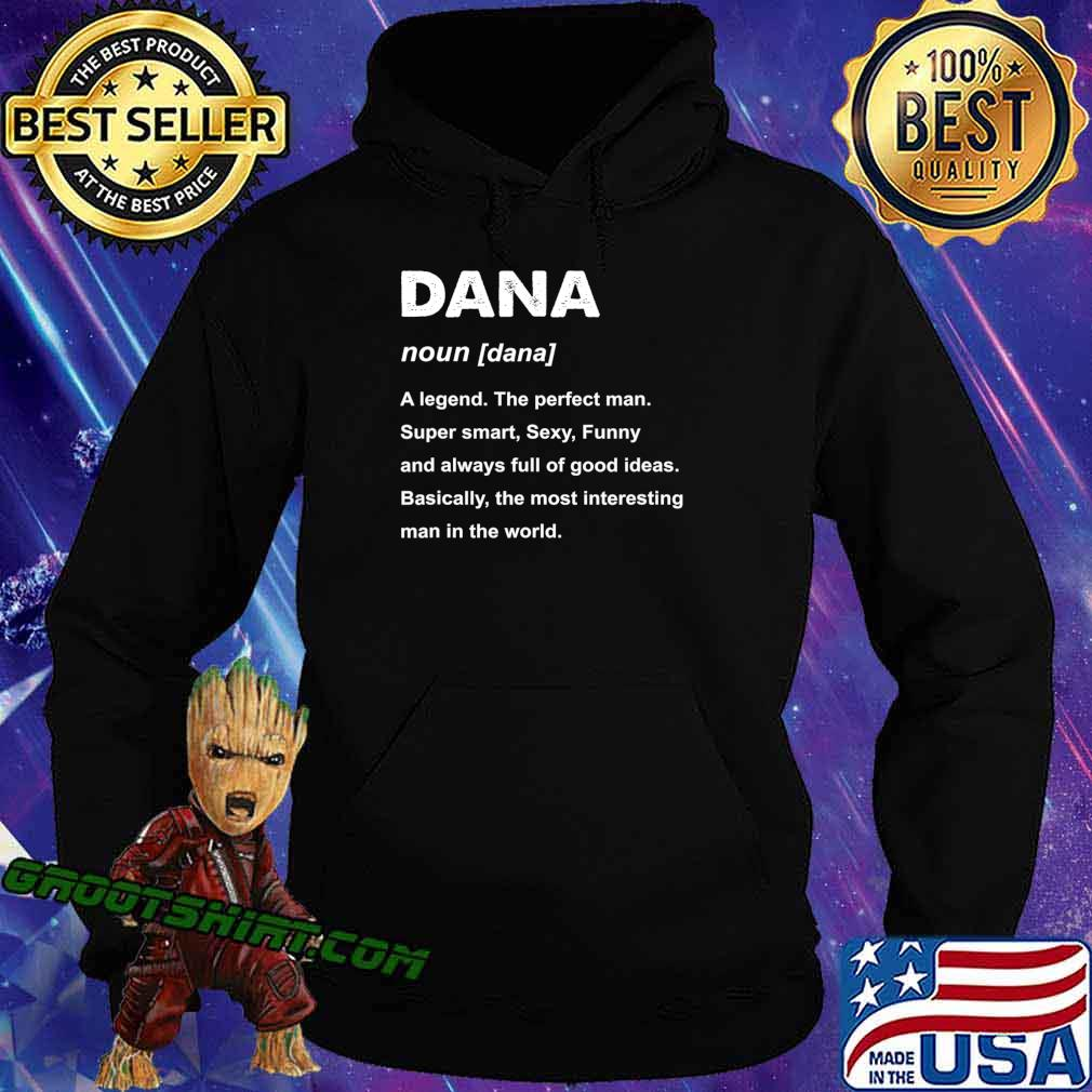 Mens Dana Name a legend the perfect man Gift T-Shirt Hoodie