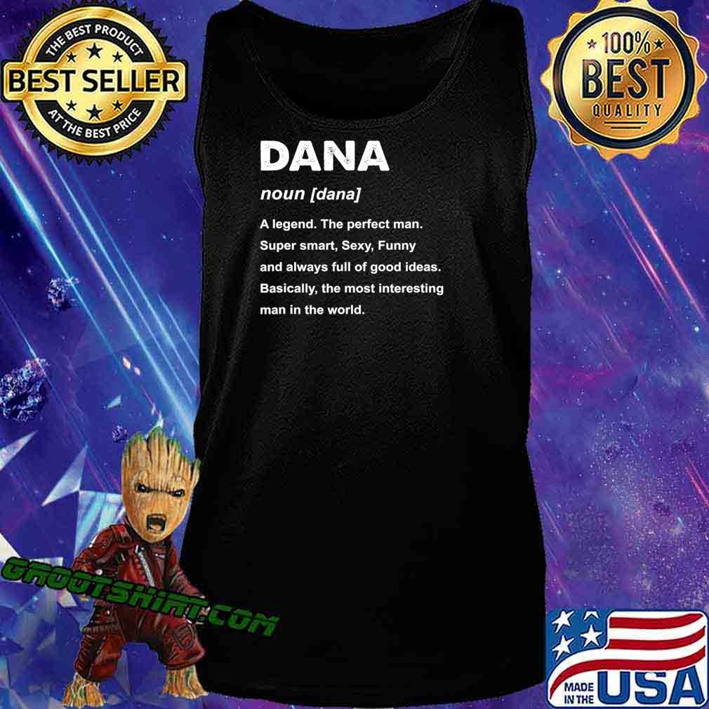Mens Dana Name a legend the perfect man Gift T-Shirt Tank Top