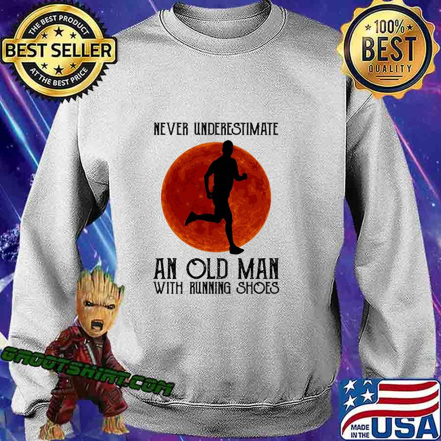 Never underestimate an old man with running shoes sunset s Sweatshirt