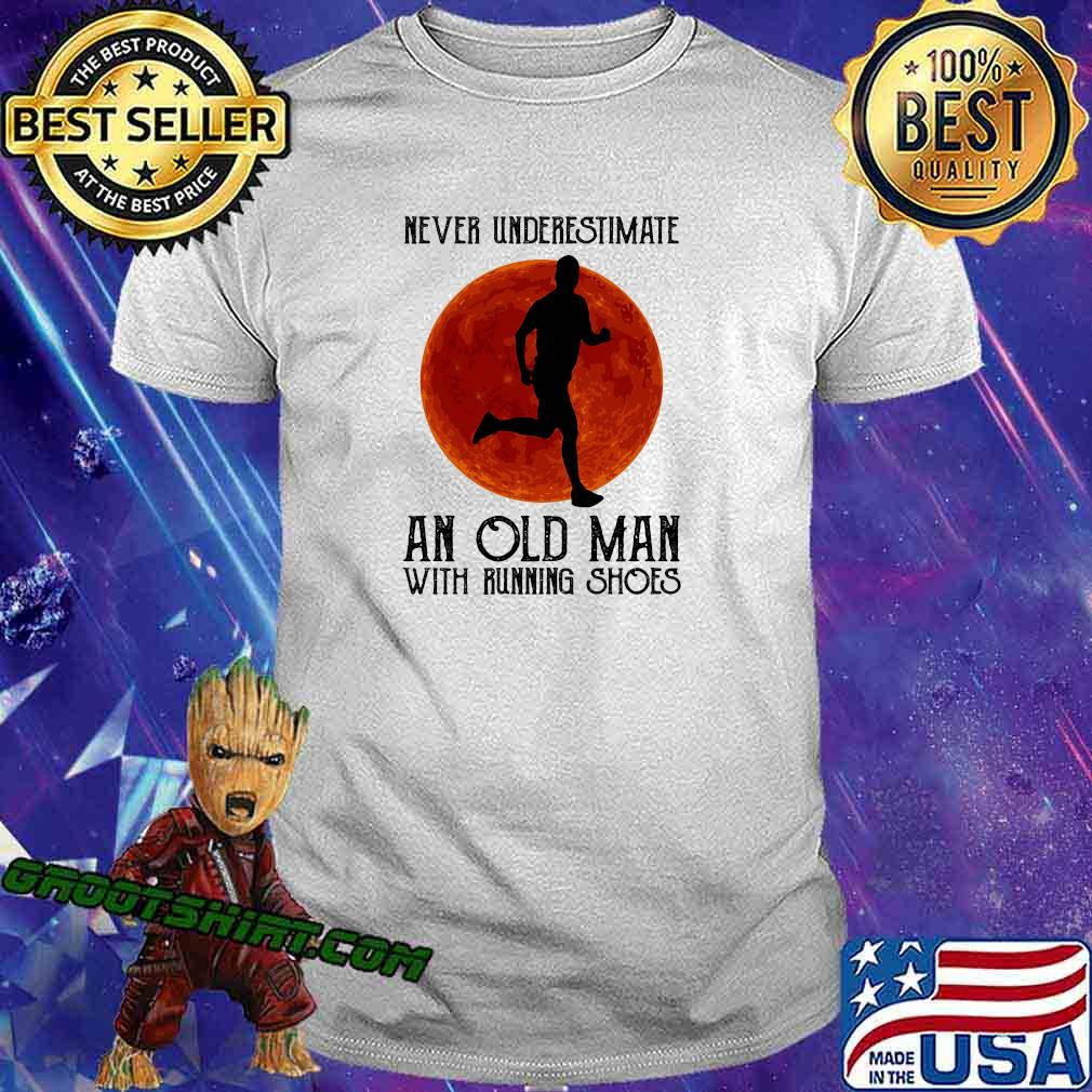 Never underestimate an old man with running shoes sunset shirt