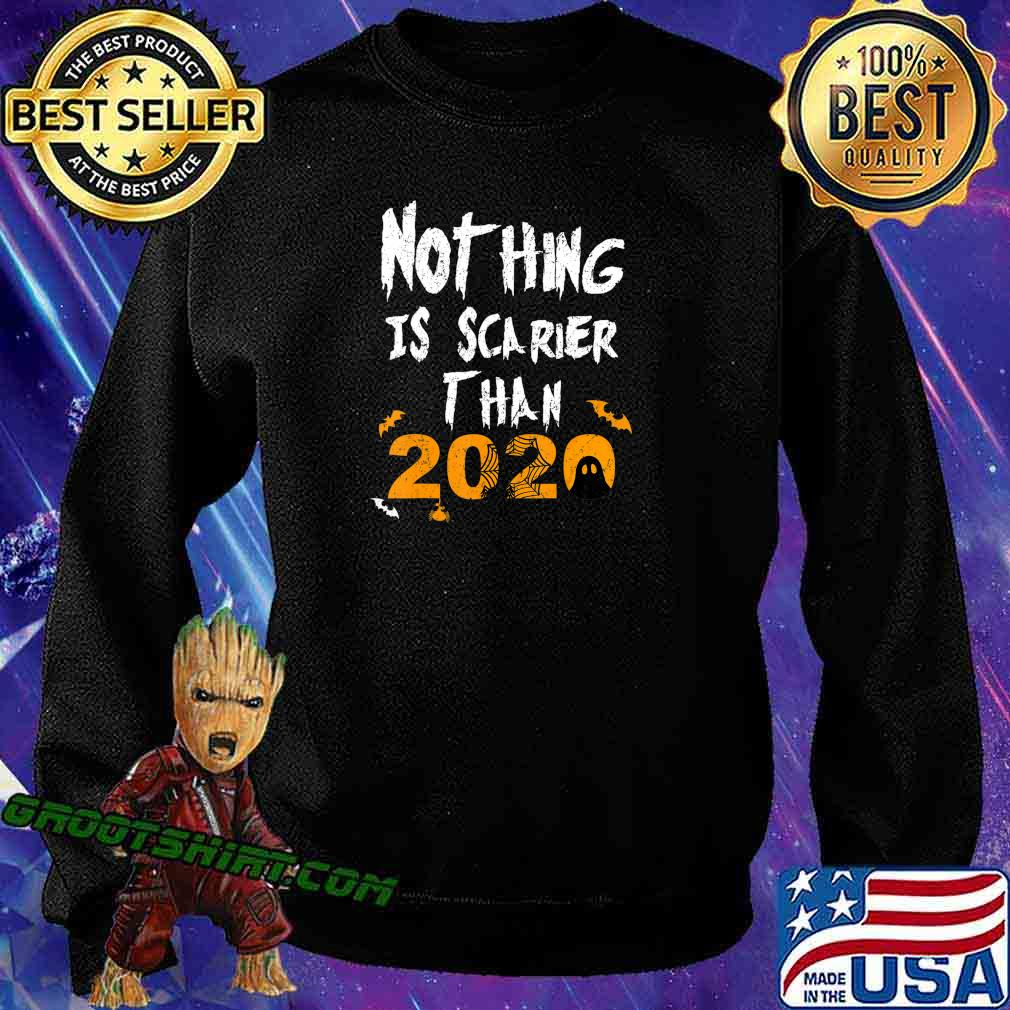 Nothing Scarier Than 2020 Funny Ghost Halloween Costume T-Shirt Sweatshirt