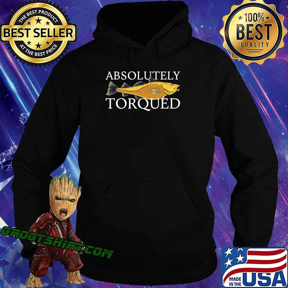 Official Absolutely Torqued T-Shirt Hoodie