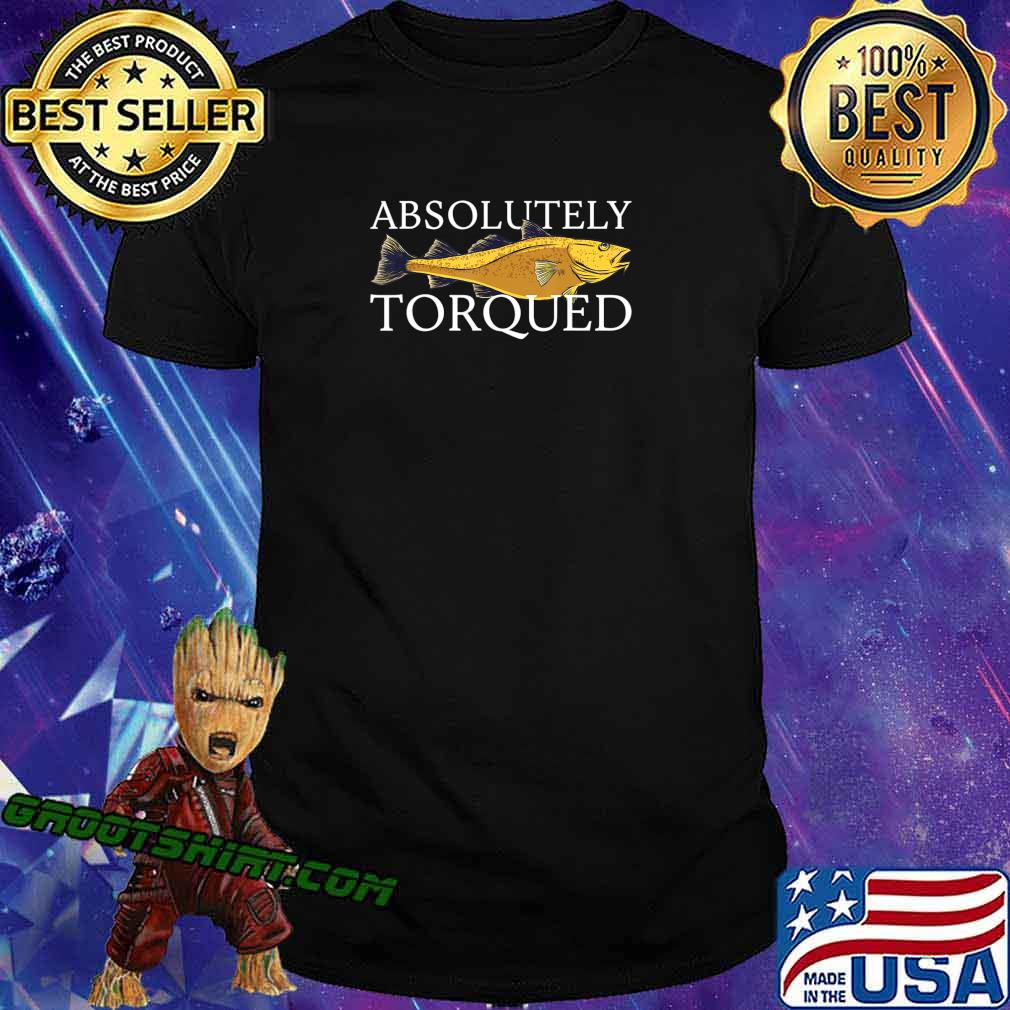 Official Absolutely Torqued T-Shirt
