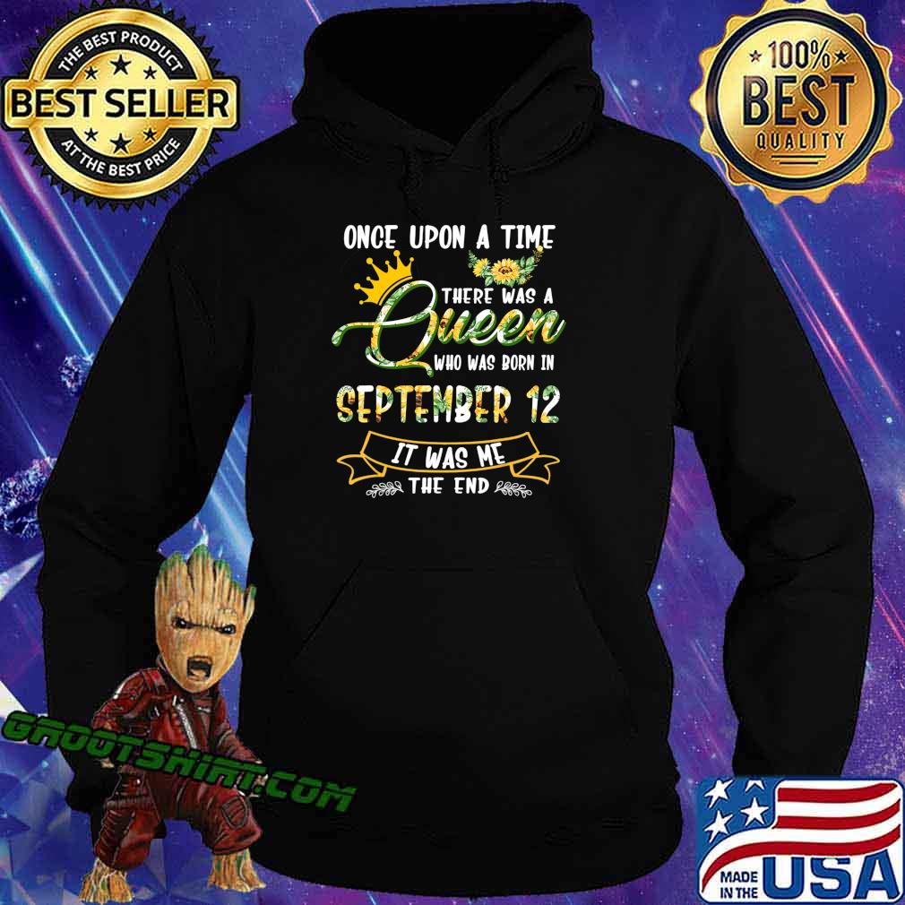 Once Upon A Time There Was A Queen Born In September 12 T-Shirt Hoodie