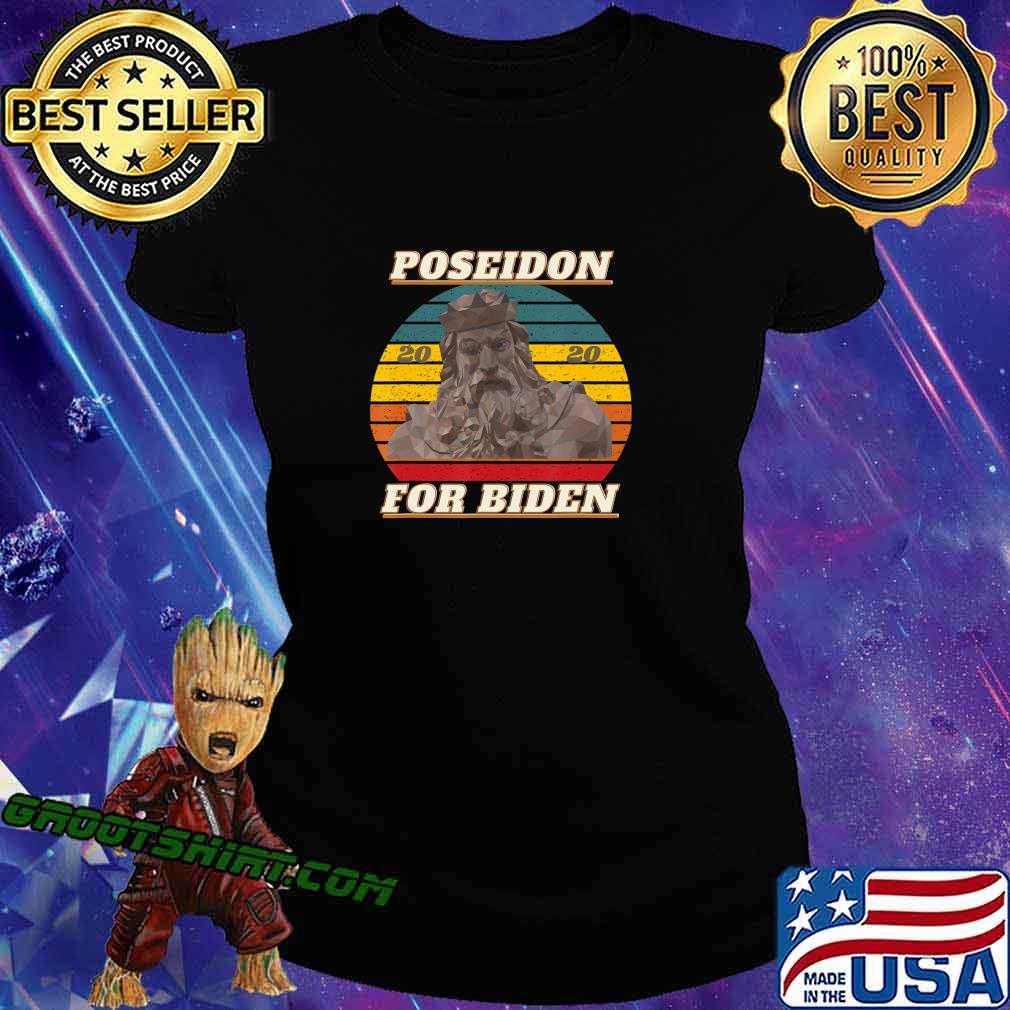 Poseidon for Biden 2020 Funny Retro Gift Anti-Trump Election T-Shirt Ladiestee