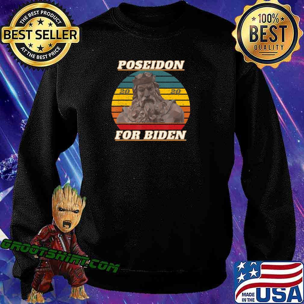 Poseidon for Biden 2020 Funny Retro Gift Anti-Trump Election T-Shirt Sweatshirt