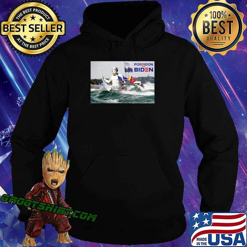 Poseidon For Biden Funny Anti Trump Rally Sinking Boats T-Shirt Hoodie