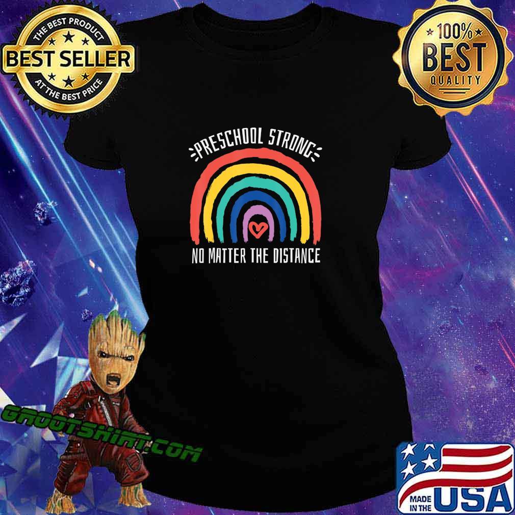 Preschool Strong No Matter Rainbow The Distance School T-Shirt Ladiestee