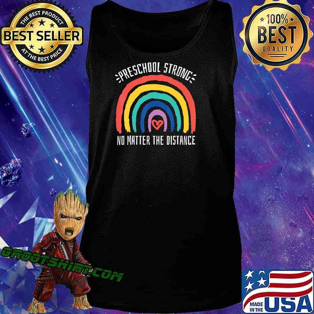 Preschool Strong No Matter Rainbow The Distance School T-Shirt Tank Top