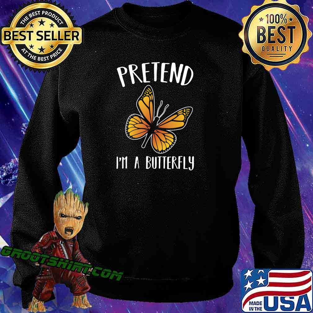 Pretend I'm A Butterfly Funny Halloween Costume Gift T-Shirt Sweatshirt