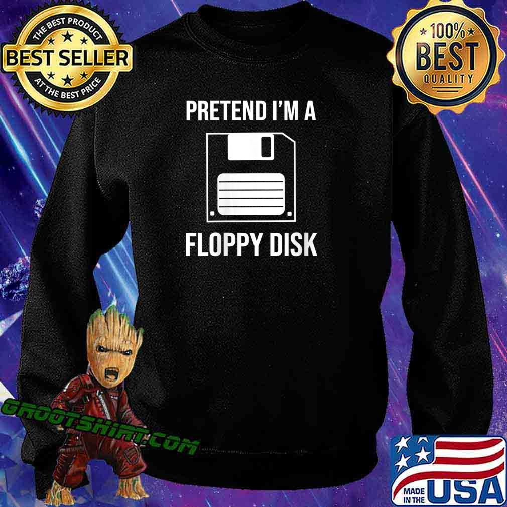 Pretend I'm A Floppy Disk Funny Halloween Costume Shirt Sweatshirt